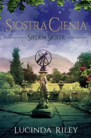 Siostra cienia by Lucinda Riley