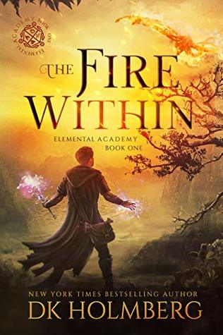 The Fire Within (Elemental Academy #1) by D.K. Holmberg