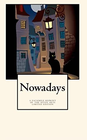 Nowadays: A Facsimile Reprint of the Seven Arts Limited Edition