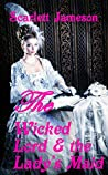 The Wicked Lord and the Lady's Maid: A steamy Victorian Historical Romance (The Lord's Seduction Book 1)