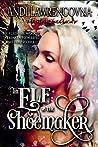 The Elf & the Shoemaker: A Not So Grim Short Story (The NeverLands Saga)