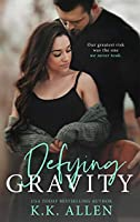 Defying Gravity (Gravity, #2)