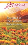 Reunited in the Rockies (Rocky Mountain Heroes #4)