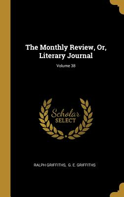 The Monthly Review, Or, Literary Journal; Volume 38