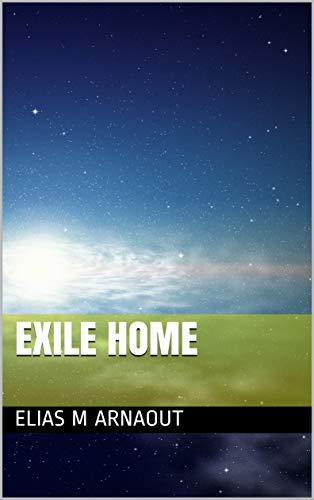 Exile Home Elias M Arnaout