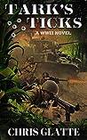 Tark's Ticks: A WWII Novel