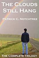 The Clouds Still Hang: The Complete Trilogy