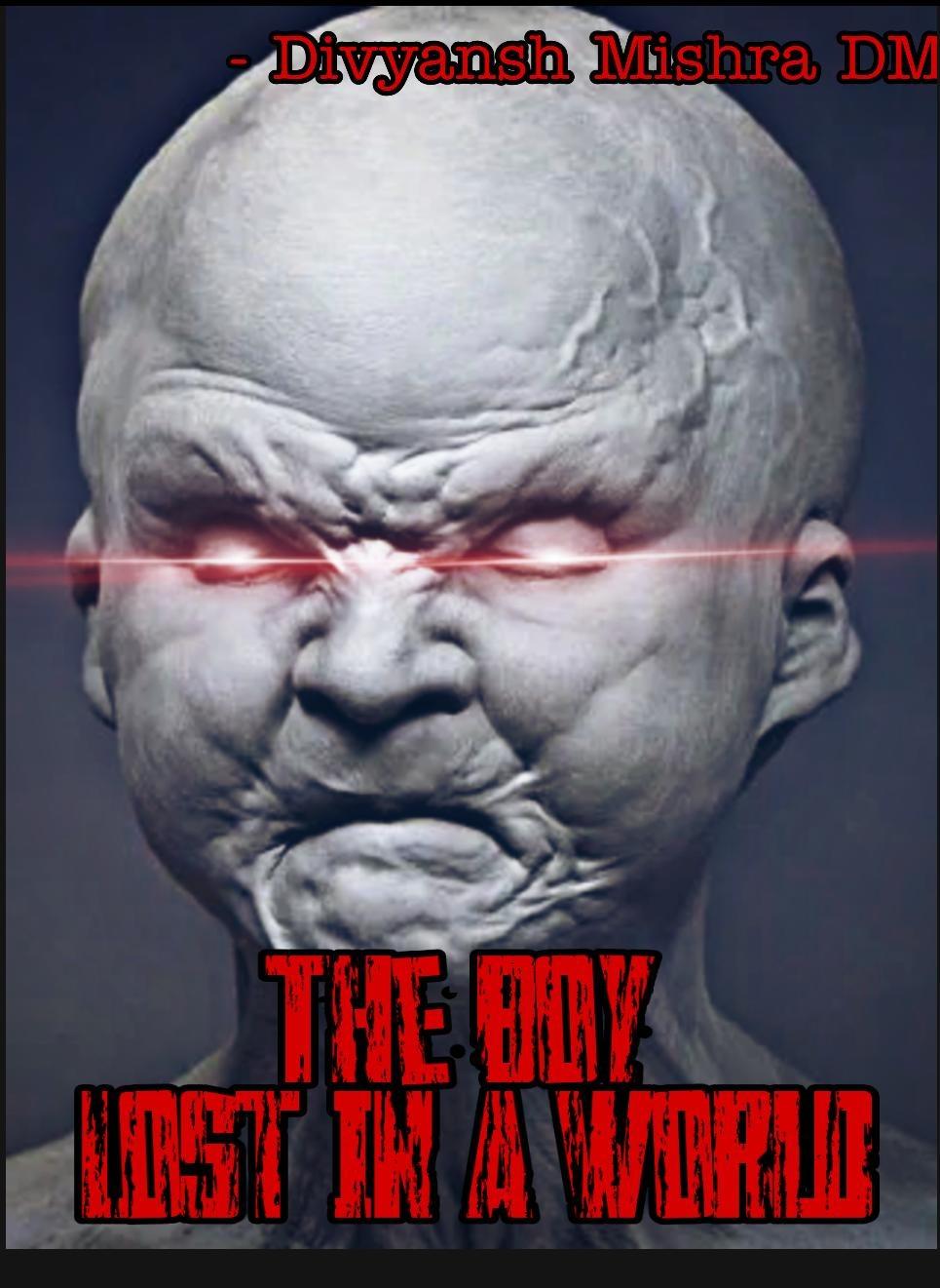 Ebook The Boy Lost In A World 2 By Divyansh Mishra Dm
