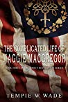 The Complicated Life of Maggie MacGregor: Timely Revolution Book Series Book Three