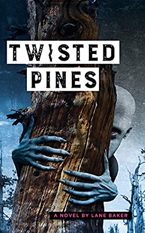 Twisted Pines by Lane Baker