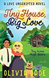 Tiny House, Big Love (Love Unscripted #2)