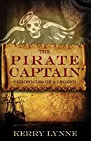 The Pirate Captain Chronicles of a Legend: Nor Silver