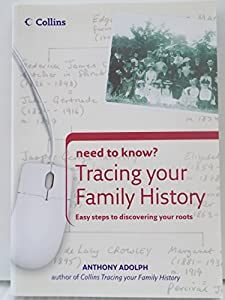 Need to Know? Tracing your Family History Easy steps to discovering your roots