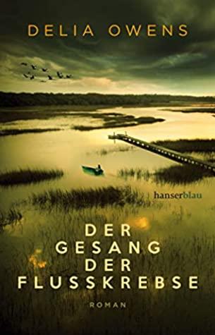 Der Gesang der Flusskrebse by Delia Owens