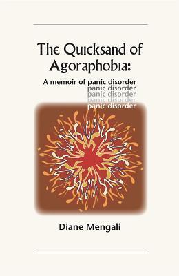 The Quicksand of Agoraphobia: A Memoir of Panic Disorder