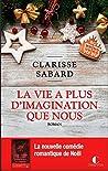 La vie a plus d'imagination que nous by Clarisse Sabard