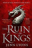 The Ruin of Kings (A Chorus of Dragons, #1)