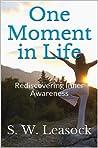 One Moment in Life: Rediscovering Inner Awareness