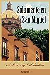 Solamente En San Miguel: A Literary Celebration