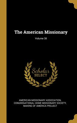The American Missionary; Volume 38