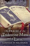 In Praise of the Tridentine Mass and of Latin, Language of the Church