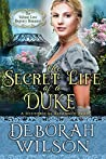 The Secret Life of a Duke (The Valiant Love Regency Romance)