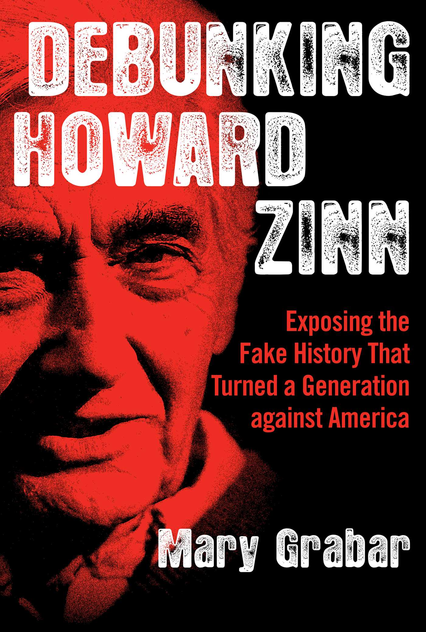 Exposing the Fake History That Turned a Generation against America