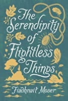 The Serendipity of Flightless Things