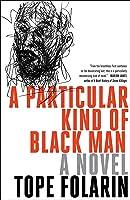 A Particular Kind of Black Man: A Novel