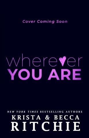 Wherever You Are (Bad Reputation Duet, #2) by Krista Ritchie