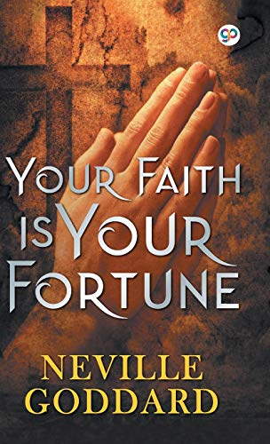 Neville-Goddard-Your-Faith-is-Your-Fortune - edit