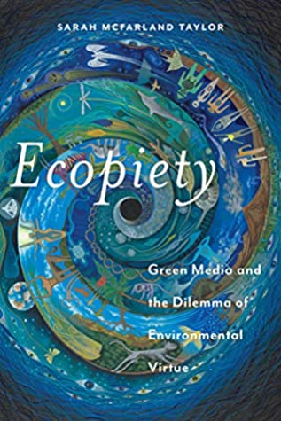 Ecopiety: Green Media and the Dilemma of Environmental Virtue (Religion and Social Transformation Book 1)