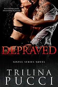 Depraved (Sinful, #3)