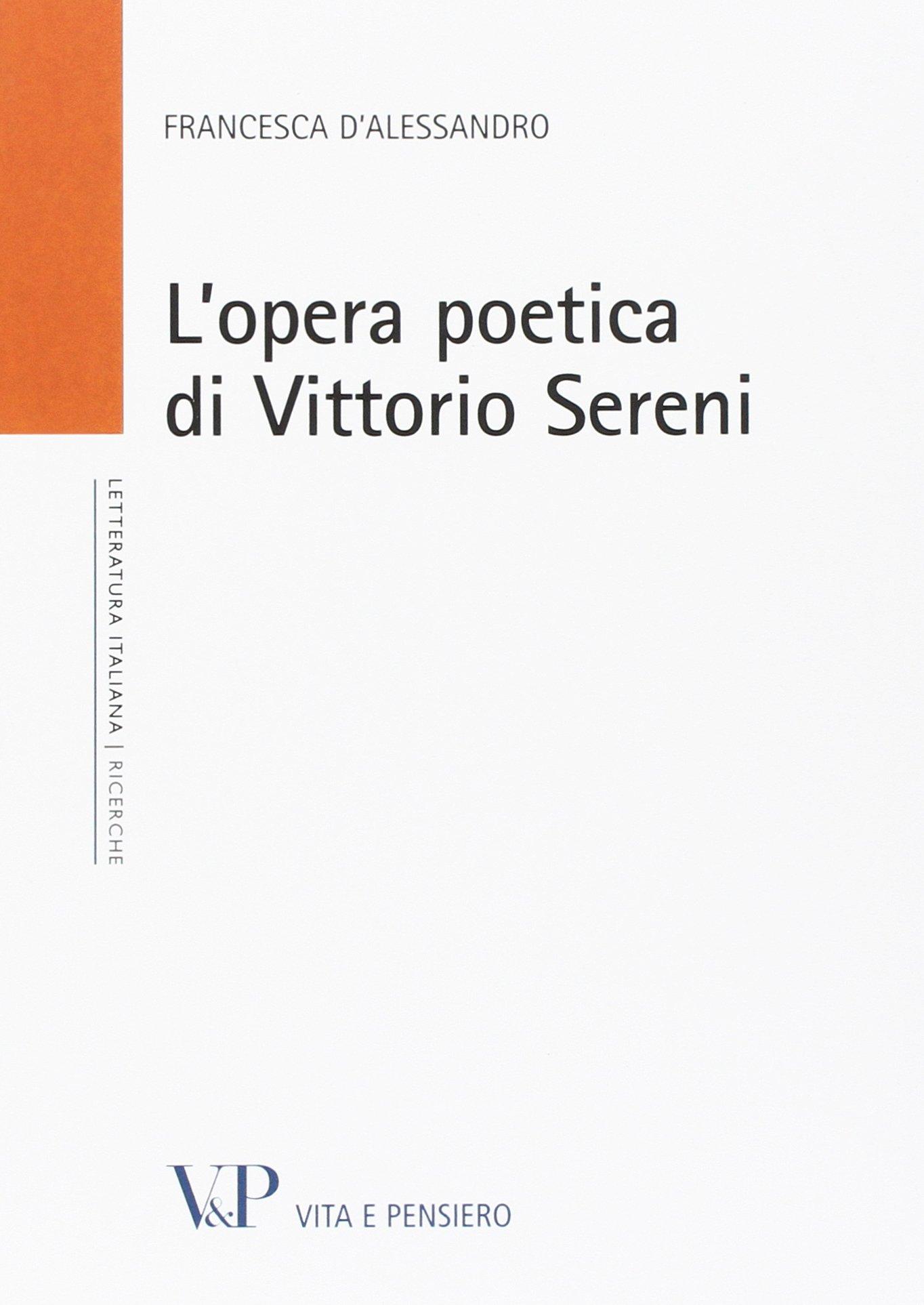 L'opera poetica di Vittorio Sereni Francesca D;Alessandro