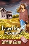 Fated for Felony (Psychic Eye Mystery #16)