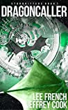 Dragoncaller (Stardrifters Book 1)