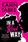In a Bad Way (Bad Boys of the Bay, #4)