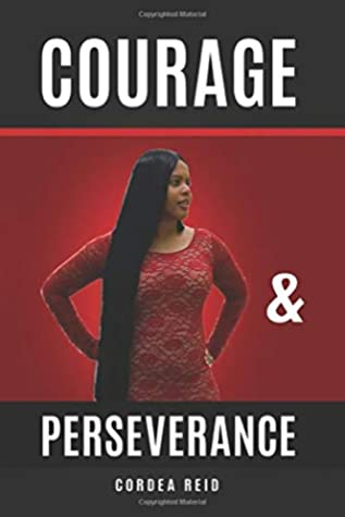 Courage and Perseverance: Single Mom to Married With Children: One Woman's Journey to Believing in Herself.