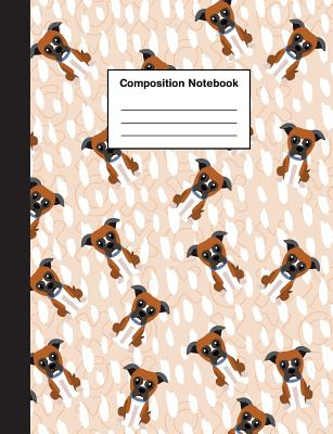 Composition Notebook: Wide Ruled Cute Boxer Dog Puppy Lined Journal for Boys & Girls Teens, Kids Students for Home, School or College