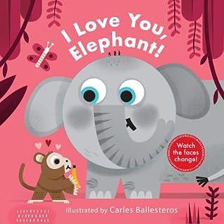 Little Faces: I Love You, Elephant!