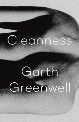 Garth Greenwell - Cleanness