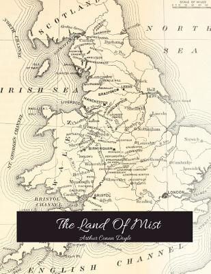 The Land Of Mist: The Best Story for Readers (Annotated) By Arthur Conan Doyle.