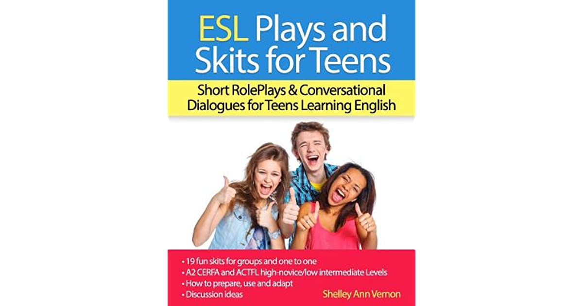 ESL Plays and Skits for Teens: Short RolePlays & Conversational