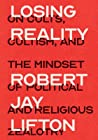 Losing Reality by Robert Jay Lifton