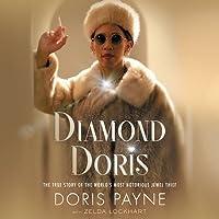 Diamond Doris: The Sensational True Story of the World's Most Notorious International Jewel Thief
