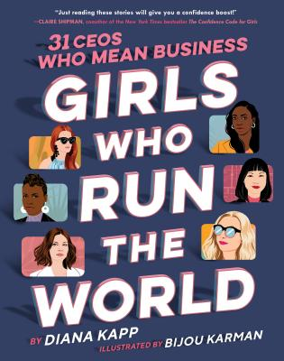 Girls Who Run the World: Thirty CEOs Who Mean Business