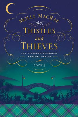 Thistles and Thieves (Highland Bookshop Mystery #3)