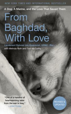 From Baghdad, with Love: A Dog, a Marine, and the Love That Saved Them