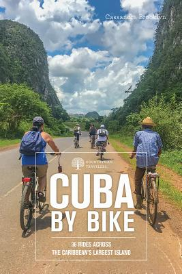 Cuba by Bike: 35 Bike Rides from Cienfuegos to Pinar del Rio