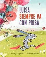 Luisa Siempre Va Con Prisas